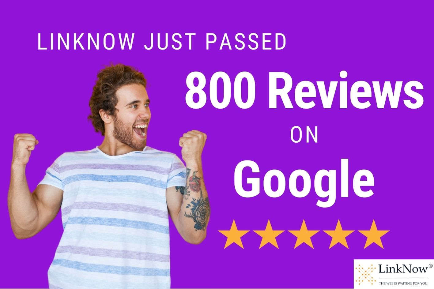 LinkNow just passed 800 reviews on Google.