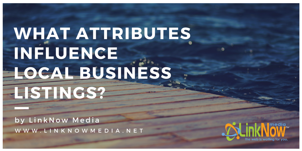 What Attributes Influence Local Business Listings- by LinkNow Media